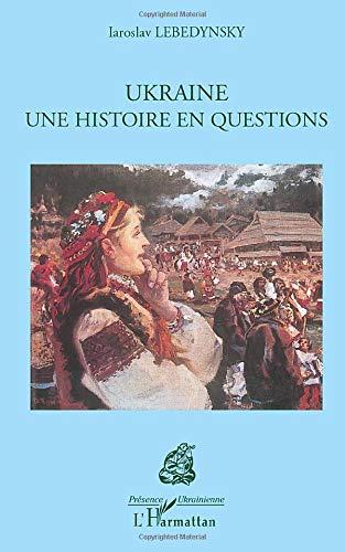 9782296056022: Ukraine : Une histoire en questions (Présence ukrainienne)