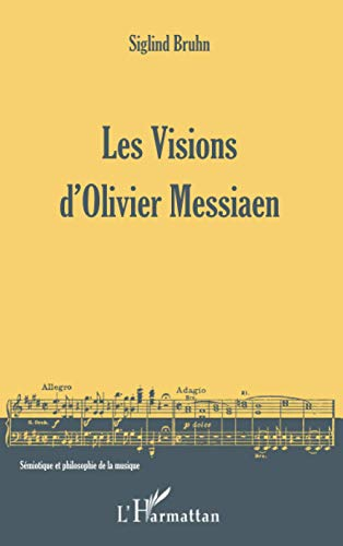 Les Visions d'Olivier Messiaen (French Edition): Siglind Bruhn