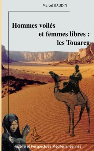 Hommes voilés et femmes libres : les: Baudin, Marcel