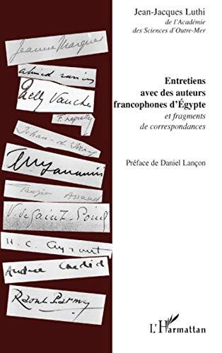 Entretiens avec des auteurs francophones d'Egypte et: Jean-Jacques Luthi