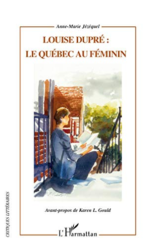 9782296057364: Louise Dupre le Quebec au Feminin (French Edition)