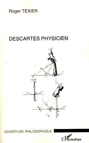 9782296057487: Descartes physicien (French Edition)