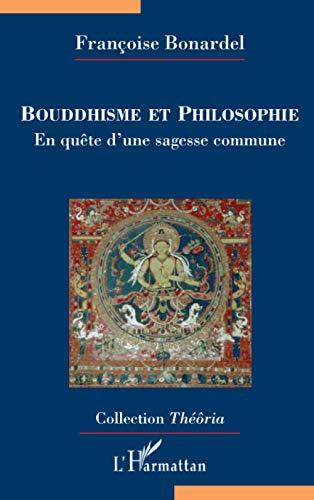 9782296057975: Bouddhisme et philosophie : En quête d'une sagesse commune