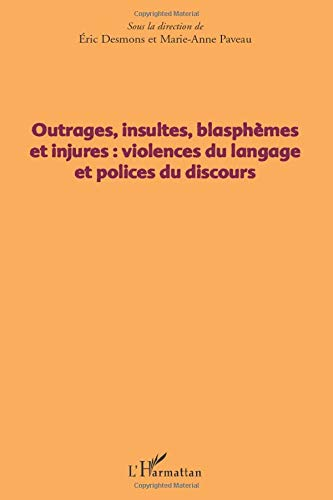 9782296059368: Outrages, insultes, blasphèmes et injures (French Edition)