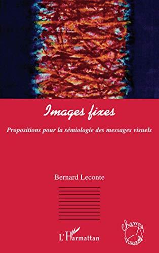 9782296059757: Images fixes : Propositions pour la sémiologie des messages visuels
