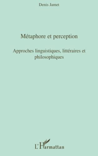 9782296060319: Métaphore et perception : Approches linguistiques, littéraires et philosophiques