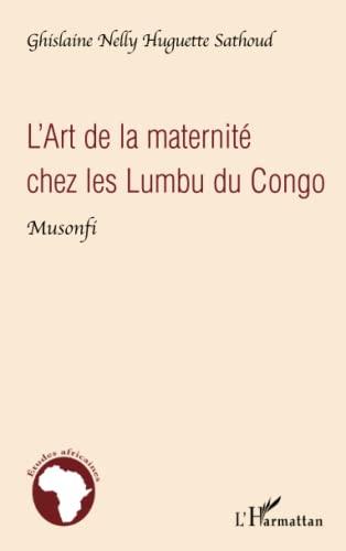 9782296060593: L'Art de la maternit� chez les Lumbu du Congo : Musonfi