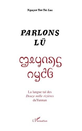 9782296060777: Parlons Lü : La langue Thaï des Douze mille rizières du Yunnan