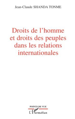 9782296061330: Droits de l'homme et droits des peuples dans les relations internationales