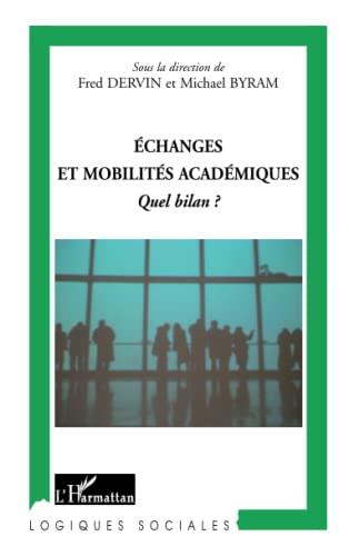 9782296061491: Echanges et mobilités académiques: Quel bilan? (French Edition)