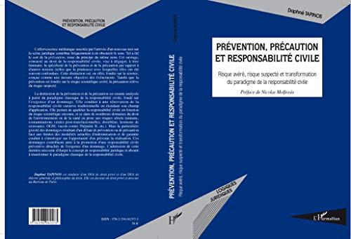 9782296062573: Prévention, précaution et responsabilité civile : Risque avéré, risque suspecté et transformation du paradigme de la responsabilté civile