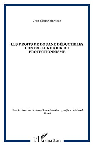 9782296062856: Les droits de douane déductibles contre le retour du protectionnisme (French Edition)