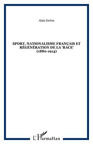 9782296062870: Sport, nationalisme français et régénération de la : 1880-1914