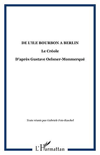 9782296063778: De l'�le Bourbon � Berlin : Le Cr�ole