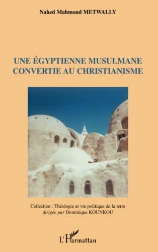 9782296064034: Une égyptienne musulmanne convertie au christianisme