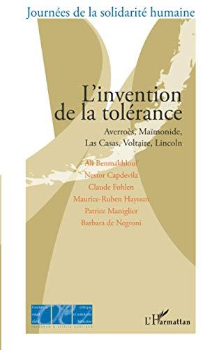9782296064249: L'invention de la tolérance: Averroès, Maïmonide, Las Casas, Voltaire, Lincoln (French Edition)