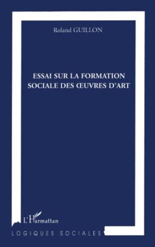9782296065642: Essai sur la formation sociale des oeuvres d'Art (French Edition)