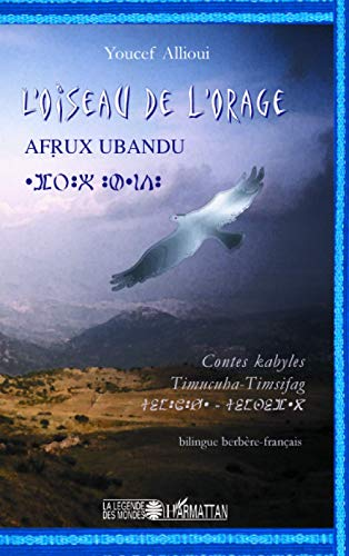 9782296065871: L'oiseau de l'orage / Afrux Ubandu : Contes kabyles, édition bilingue berbère-français