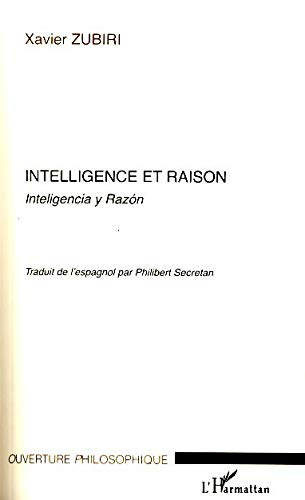 Intelligence et raison (French Edition) (2296066208) by Xavier Zubiri