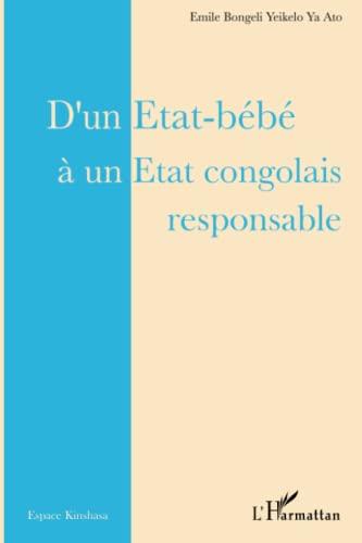 9782296066311: D'un Etat-bébé à un Etat congolais responsable (French Edition)