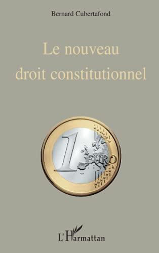 9782296066434: Le nouveau droit constitutionnel : Un d�mo-despotisme