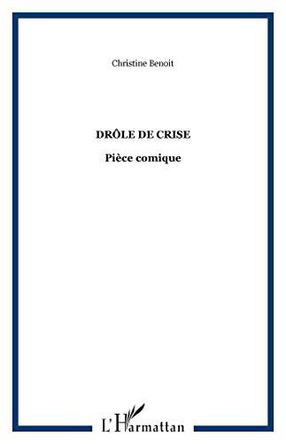 9782296066489: Drôle de crise (French Edition)