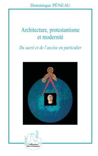 9782296066878: Architecture, protestantisme et modernité (French Edition)