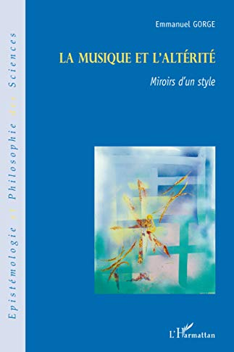 La musique et l'altérité : Miroirs d'un: Emmanuel Gorge