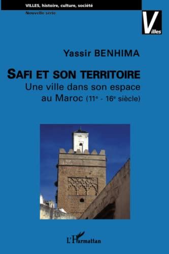 9782296068339: Safi et son territoire : Une ville dans son espace au Maroc (11e-16e siècle)