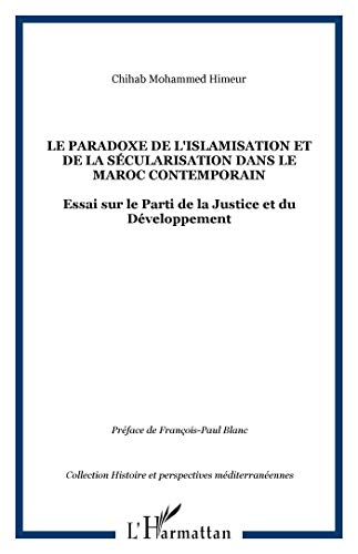9782296068452: Le paradoxe de l'islamisation et de la sécularisation dans le Maroc contemporain (French Edition)
