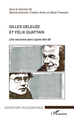 9782296069848: Gilles Deleuze et Félix Guattari (French Edition)