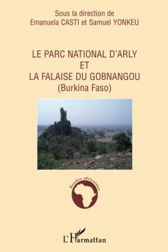9782296072794: Le Parc national d'Arly et la falaise du Gobnangou (Burkina Faso) (French Edition)
