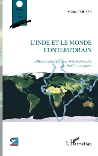 9782296073357: L'Inde et le monde contemporain : Histoire des relations internationales de 1947 � nos jours