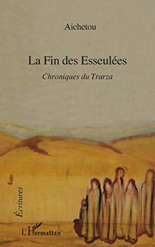 9782296073883: La Fin des Esseulées : Chroniques du Trarza