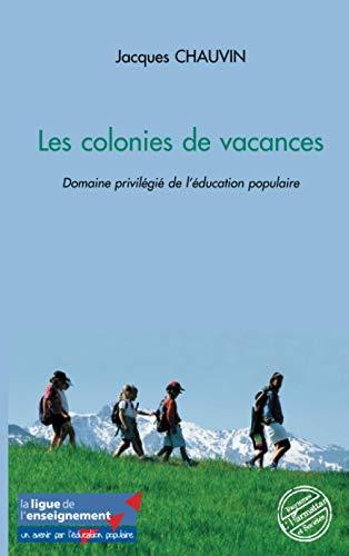 9782296073890: Les colonies de vacances: Domaine privilégié de l'éducation populaire (French Edition)