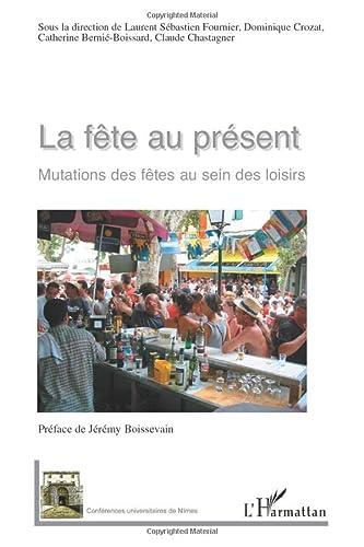 9782296074859: La Fête au présent (French Edition)
