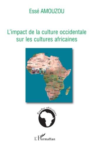 9782296075207: L'impact de la culture occidentale sur les cultures africaines (French Edition)