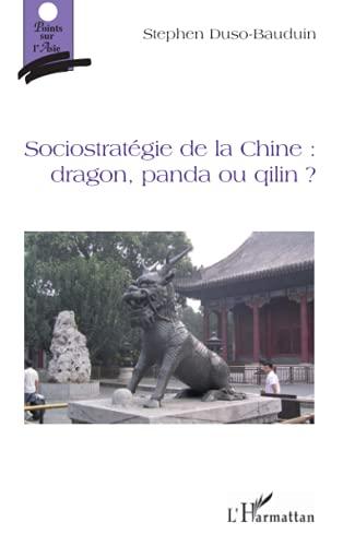 9782296075597: Sociostrat�gie de la Chine : dragon, panda ou qilin ?