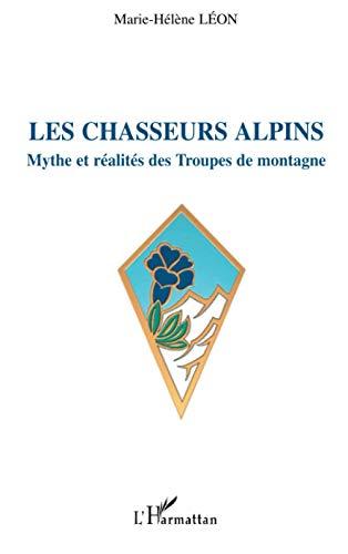 9782296076327: Les chasseurs alpins : Mythe et r�alit�s des Troupes de montagne