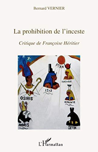 9782296076396: La prohibition de l'inceste : Critique de Françoise Héritier