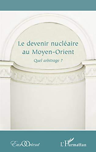 9782296076716: Le devenir nucléaire au Moyen-Orient (French Edition)