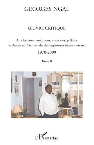 9782296077423: Oeuvre critique : Tome 2, Articles, communications, interviews, préfaces et études sur Commandes des organismes internationaux 1970-2009