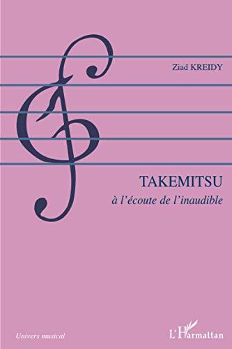 9782296077638: Takemitsu: À l'écoute de l'inaudible