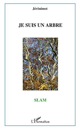 9782296078062: Je suis un arbre (Slam)