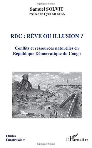 9782296078253: RDC: rêve ou illusion?: Conflits et ressources naturelles en République Démocratique du Congo (French Edition)