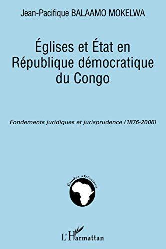 9782296078505: Eglises et Etat en République démocratique du Congo : Fondements juridiques et jurisprudence (1876-2006)