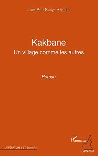 Kakbane un village comme les autres roman: Jean Paul Nanga Abanda