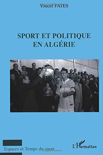 9782296078659: Sport et politique en Algérie (French Edition)