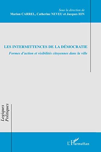 9782296078956: Les intermittences de la démocratie : Formes d'action et visibilités citoyennes dans la ville