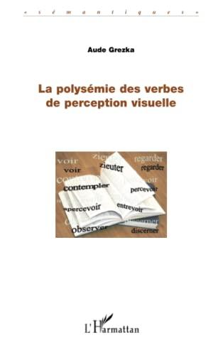 9782296079205: La polysémie des verbes de perception visuelle (French Edition)